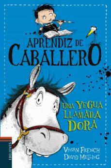 Costosdelaimpunidad.mx Aprendiz De Caballero 2 : Una Yegua Llamada Dora Image