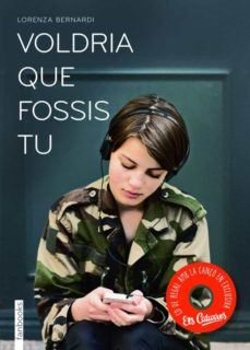 Descargar gratis ebooks en pdf (PE) VOLDRIA QUE FOSSIS TU (Literatura española) 9788415745051 CHM PDF de LORENZA BERNARDI