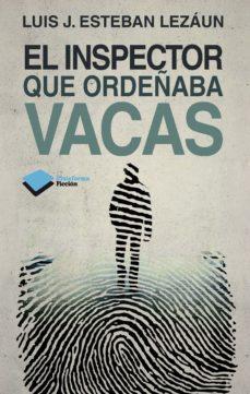 Descargar gratis pdf ebook finder EL INSPECTOR QUE ORDEÑABA VACAS RTF en español