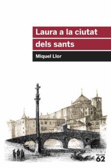 Un libro de descarga gratuita en pdf. LAURA A LA CIUTAT DELS SANTS in Spanish 9788415954651 DJVU FB2 MOBI