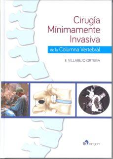 Libros online para descargar en pdf. CIRUGÍA MÍNIMAMENTE INVASIVA DE LA COLUMNA VERTEBRAL de FRANCISCO VILLAREJO ORTEGA