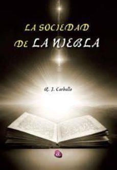 Electrónica ebook pdf descarga gratuita LA SOCIEDAD DE LA NIEBLA de JOSE RAMON CARBALLO LOPEZ  9788416332151