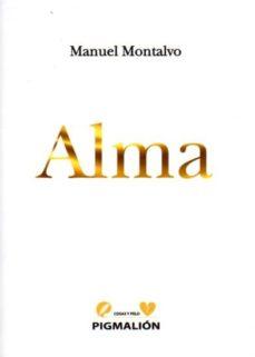 Descarga gratuita de bookworm para móvil ALMA 9788416447251 en español  de MANUEL MONTALVO