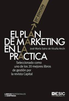 el plan de marketing en la practica (20ª ed.)-jose maria sainz de vicuña ancin-9788416462551