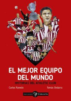el mejor equipo del mundo: historias del athletic club-tomas ondarra-carlos ranedo-9788416575251