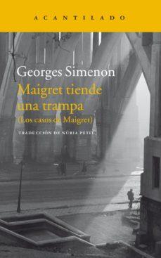 Descargar libros en ingles pdf gratis MAIGRET TIENDE UNA TRAMPA RTF iBook de GEORGES SIMENON 9788416748051
