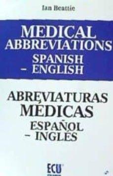 Los mejores ebooks descargados MEDICAL ABBREVIATIONS/ SPANISH-ENGLISH 9788416966851 (Spanish Edition)