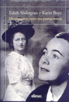 un encuentro entre dos poetas suecas-edith södergran-karin boye-9788416967551