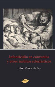 Chapultepecuno.mx Infanticidio En Conventos Y Otros Ambitos Eclesiasticos Image
