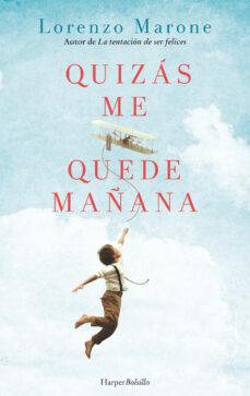 colecciones de libros electrónicos QUIZÁS ME QUEDE MAÑANA 9788417216351 de LORENZO MARONE MOBI (Spanish Edition)