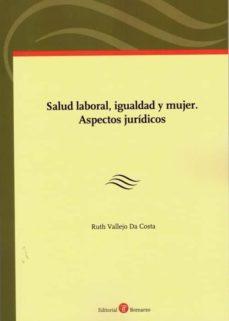 Descargas de libros electrónicos en pdf gratis en línea SALUD LABORAL, IGUALDAD Y MUJER. ASPECTOS JURÍDICOS de RUTH (COORD.) VALLEJO DA COSTA RTF ePub in Spanish