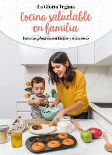 Ojpa.es Cocina Saludable En Familia: Recetas Plan Based Faciles Y Deliciosas Image