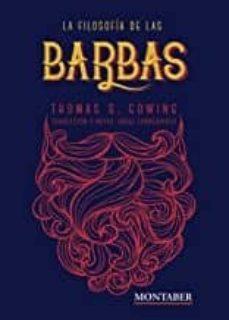 Libros electrónicos para descargar. LA FILOSOFIA DE LAS BARBAS 9788417903251 de THOMAS S. GOWING