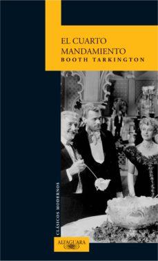 EL CUARTO MANDAMIENTO | BOOTH TARKINGTON | Comprar libro 9788420467351