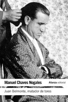 Descargar JUAN BELMONTE, MATADOR DE TOROS: SU VIDA Y SUS HAZAÃ'AS gratis pdf - leer online