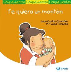 Chapultepecuno.mx Te Quiero Un Monton (Chiquicuentos) Image
