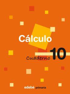 cuaderno cálculo 10. primaria 4º-9788423688951