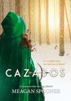 Descargar libros a iphone CAZADOS DJVU FB2 PDB en español 9788424662851 de MEAGAN SPOONER