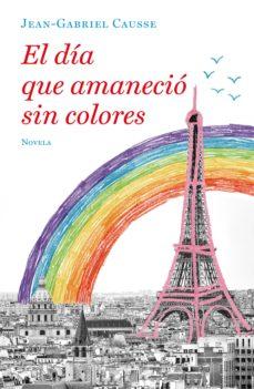 Pdf descarga gratuita de libros electrónicos EL DIA QUE AMANECIO SIN COLORES