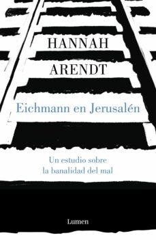 Inmaswan.es Eichmann En Jerusalen: Un Estudio Sobre La Banalidad Del Mal Image