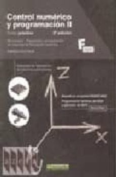 Libros electrónicos gratis para Amazon Kindle descargar CONTROL NUMERICO Y PROGRAMACION II: CURSO PRACTICO (2ª ED.) 9788426715951 de FRANCISCO CRUZ TERUEL DJVU FB2 in Spanish