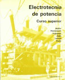 Descargar ELECTROTECNIA DE POTENCIA. CURSO SUPERIOR gratis pdf - leer online