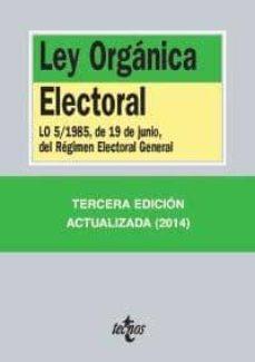 Enmarchaporlobasico.es Ley Organica Electoral: Lo 5/1985, De 19 De Junio, Del Regimen El Ectoral General (3ª Ed.) Image
