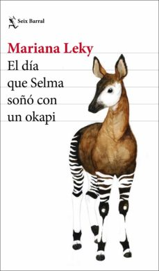 Descargar Amazon Ebook EL DIA QUE SELMA SOÑO CON UN OKAPI PDF RTF ePub (Spanish Edition) de MARIANA LEKY