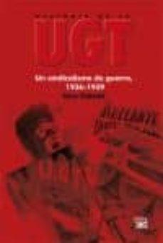 historia de la ugt vol 4: un sindicalismo de guerra (1936-1939)-gabriel pere-9788432313851