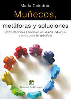 Descargar MUÑECOS, METAFORAS Y SOLUCIONES: COSTELACIONES FAMILIARES EN SESI ON INDIVIDUAL Y OTROS USOS TERAPEUTICOS gratis pdf - leer online
