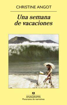 Descarga gratuita de libros de ordenador en formato pdf. UNA SEMANA DE VACACIONES de CHRISTINE ANGOT 9788433978851 in Spanish iBook FB2