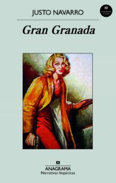 Descarga gratuita de libros e-pdf. GRAN GRANADA de JUSTO NAVARRO (Literatura española)
