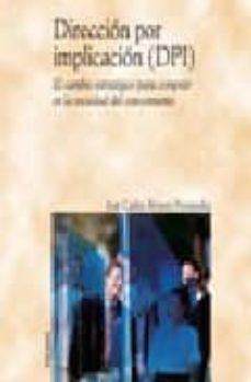 Inciertagloria.es Direccion Por Implicacion (Dpi)(el Cambio Estrategico Para Compet Ir En La Sociedad Del Conocimiento) Image