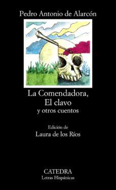 la comendadora, el clavo y otros cuentos (13ª ed.)-pedro antonio de alarcon-9788437600451