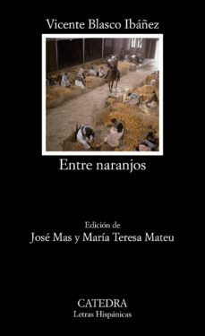 entre naranjos-vicente blasco ibañez-9788437615851