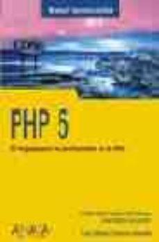 Descargar PHP 5: EL LENGUAJE PARA LOS PROFESIONALES DE LA WEB gratis pdf - leer online