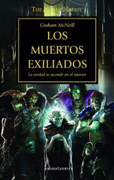 Descarga gratuita de libros digitales en línea. LA HEREJIA DE HORUS 17: LOS MUERTOS EXILIADOS 9788445003251  de GRAHAM MCNEILL