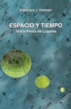 Concursopiedraspreciosas.es Espacio Y Tiempo: Teoria Fisica De Lugares Image