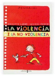 la violencia i la no violencia (catala)-brigitte labbe-michel puech-9788466106351