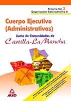 Trailab.it Cuerpo Ejecutivo (Administrativos): Junta De Comunidad De Castill A-la Mancha: Temario (Vol. 2): Organizacion Administrativa Image