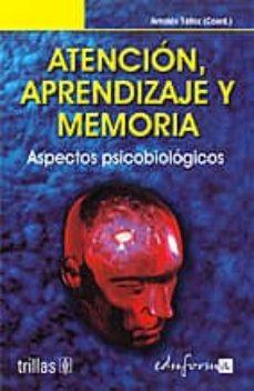 Followusmedia.es Atencion Aprendizaje Y Memoria: Aspectos Psicobiologicos Image