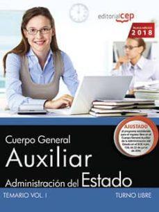 cuerpo general auxiliar de la administracion del estado (turno libre). temario (vol. i)-9788468189451