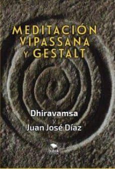 meditacion, vipassana y gestalt-juan jose diaz-9788468534251