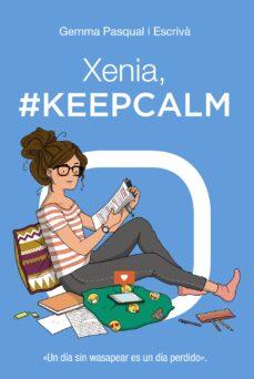 Libros con descargas gratuitas de libros electrónicos XENIA, #KEEPCALM (Spanish Edition) 9788469827451 iBook de GEMMA PASQUAL I ESCRIVA