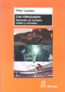 los videojuegos: aprender en mundos reales y virtuales-pilar lacasa-9788471126351