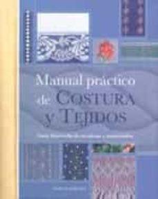 Ebook descargas en línea gratis MANUAL PRACTICO DE COSTURA Y TEJIDOS: GUIA ILUSTRADA DE TECNICAS Y MATERIALES