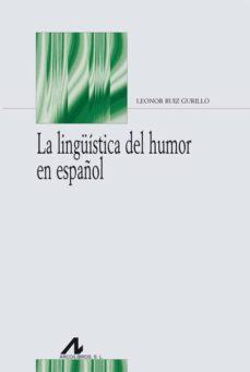 Descargar LA LINGUISTICA DEL HUMOR EN ESPAÃ'OL gratis pdf - leer online
