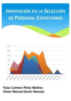 innovación en la selección de personal estatutario (ebook)-yaiza carmen perez medina-victor manuel duran naranjo-9788483261651