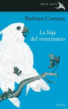 Descargar epub google books LA HIJA DEL VETERINARIO 9788484288251 in Spanish ePub DJVU iBook