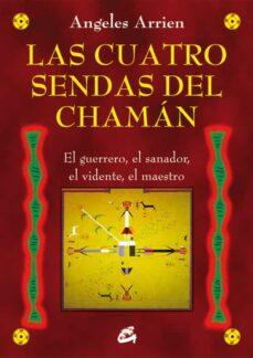 las cuatro sendas del chaman-angeles arrien-9788484455851